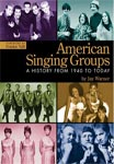 American Singing Groups. A History From 1940 To Today.